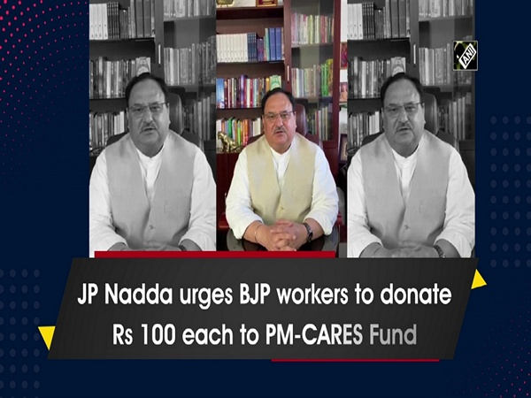 JP Nadda urges BJP workers to donate Rs 100 each to PM-CARES Fund