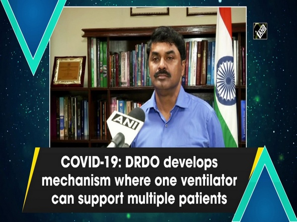 COVID-19: DRDO develops mechanism where one ventilator can support multiple patients