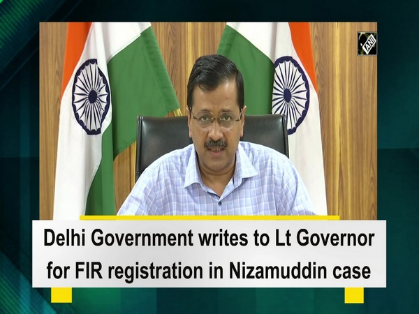 Delhi Government writes to Lt Governor for FIR registration in Nizamuddin case