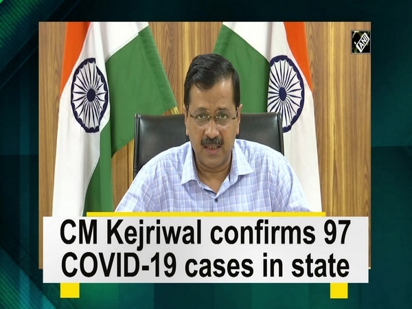 CM Kejriwal confirms 97 COVID-19 cases in state
