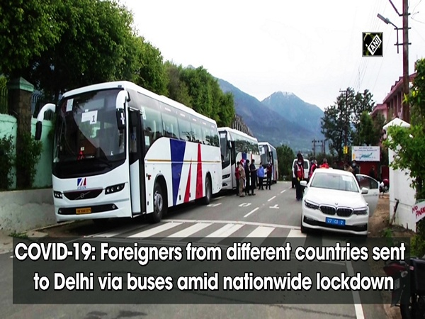COVID-19: Foreigners from different countries sent to Delhi via buses amid nationwide lockdown