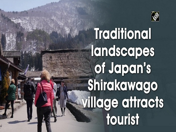 Traditional landscapes of Japan's Shirakawago village attracts tourist