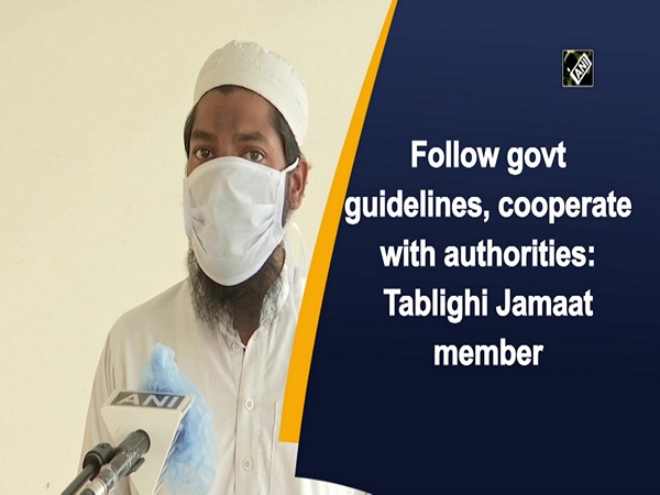 Follow govt guidelines, cooperate with authorities:  Tablighi Jamaat member