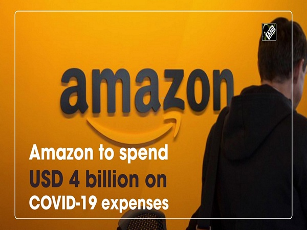 Amazon to spend USD 4 billion on COVID-19 expenses