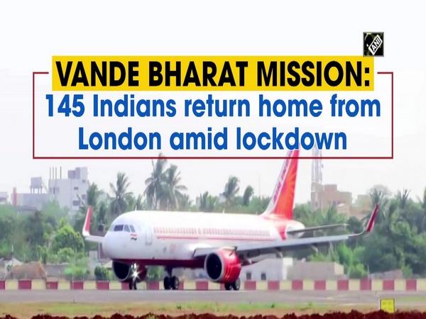 Vande Bharat Mission: 145 Indians return home from London amid lockdown