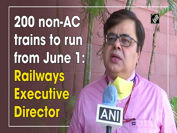 200 non-AC trains to run from June 1: Railways Executive Director