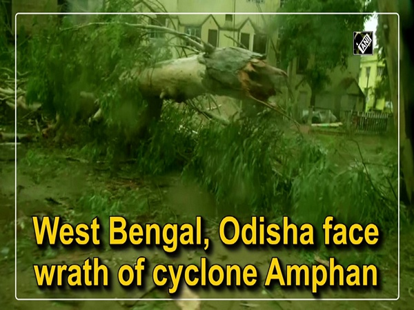 West Bengal, Odisha face wrath of cyclone Amphan