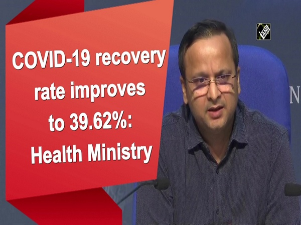 COVID-19 recovery rate improves to 39.62%: Health Ministry