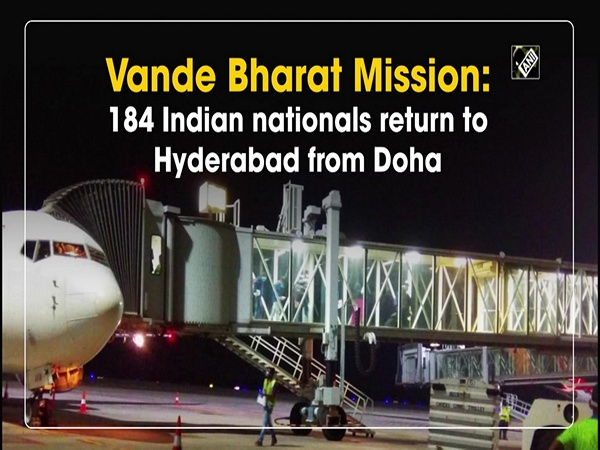 Vande Bharat Mission: 184 Indian nationals return to Hyderabad from Doha