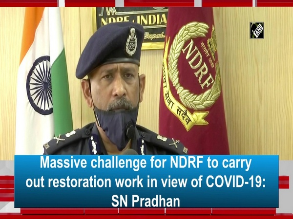 Massive challenge for NDRF to carry out restoration work in view of COVID-19: SN Pradhan