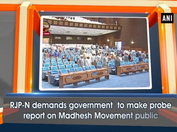 RJP-N demands government to make probe report on Madhesh Movement public