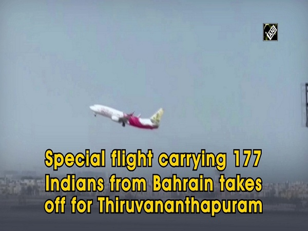 Special flight carrying 177 Indians from Bahrain takes off for Thiruvananthapuram