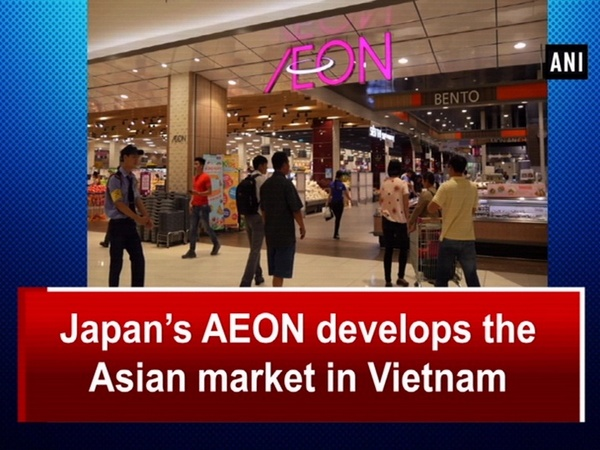 Japan's AEON develops the Asian market in Vietnam