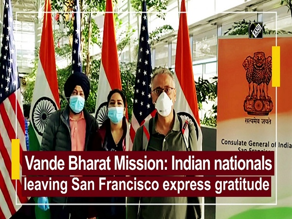 Vande Bharat Mission: Indian nationals leaving San Francisco express gratitude