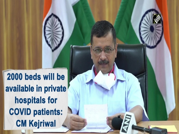2000 beds will be available in private hospitals for COVID patients: CM Kejriwal
