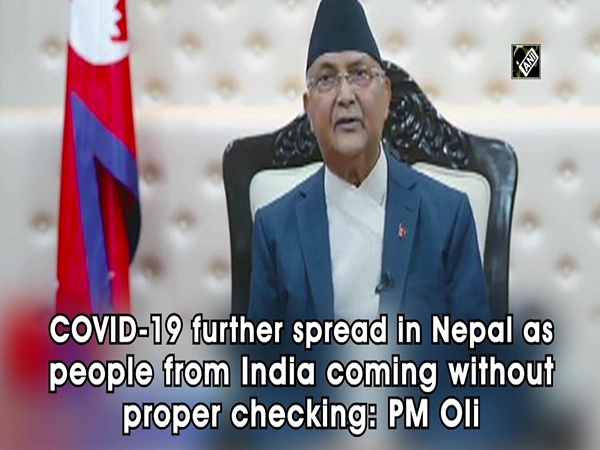 COVID-19 further spread in Nepal as people from India coming without proper checking: PM Oli