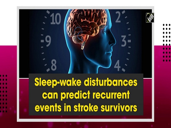 Sleep-wake disturbances can predict recurrent events in stroke survivors
