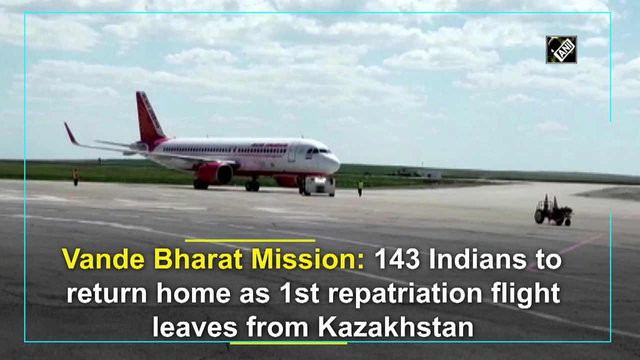 Vande Bharat Mission: 143 Indians to return home as 1st repatriation flight leaves from Kazakhstan