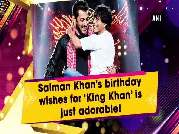 Salman Khan's birthday wishes for 'King Khan' is just adorable!
