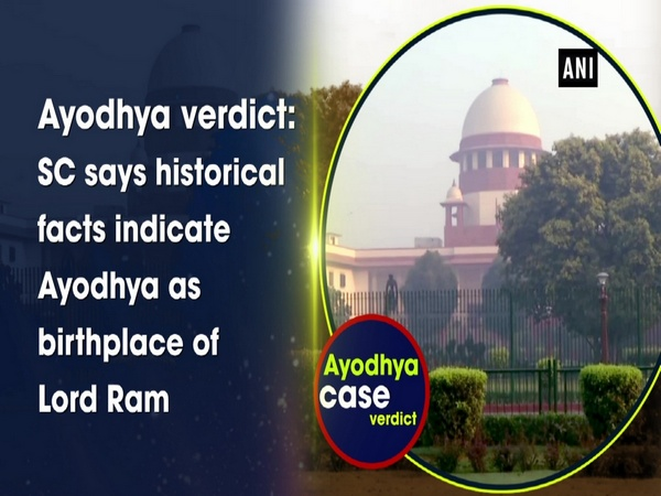 Ayodhya verdict: SC says historical facts indicate Ayodhya as birthplace of Lord Ram