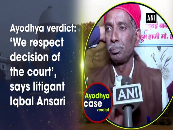 Ayodhya verdict: 'We respect decision of the court', says litigant Iqbal Ansari