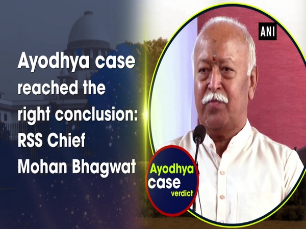 Ayodhya case reached the right conclusion: RSS Chief Mohan Bhagwat