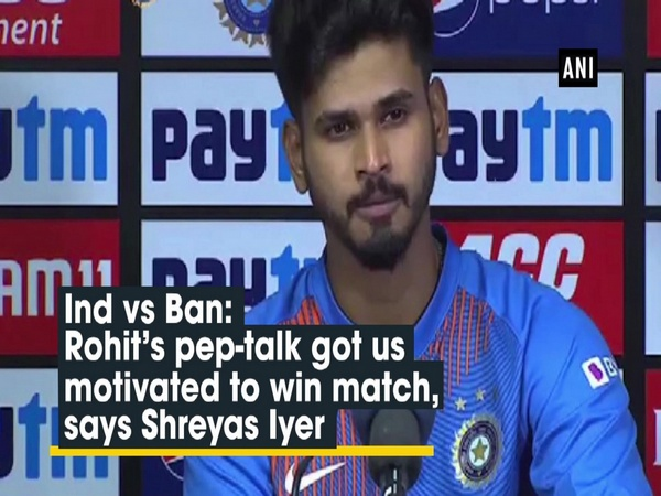 Ind vs Ban: Rohit's pep-talk got us motivated to win match, says Shreyas Iyer