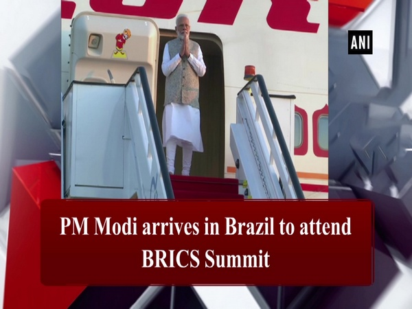 PM Modi arrives in Brazil to attend BRICS Summit