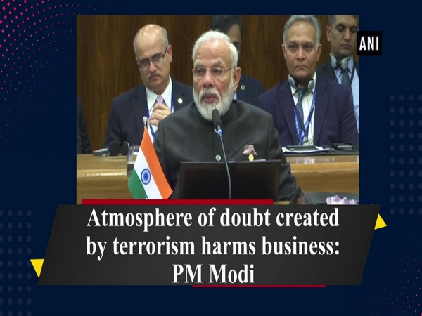Atmosphere of doubt created by terrorism harms business: PM Modi