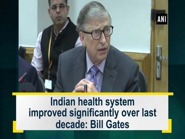 Indian health system improved significantly over last decade: Bill Gates