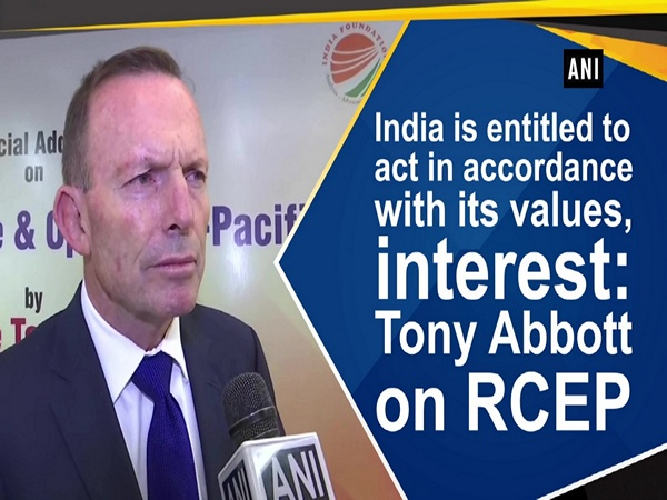 India is entitled to act in accordance with its values, interest: Tony Abbott on RCEP