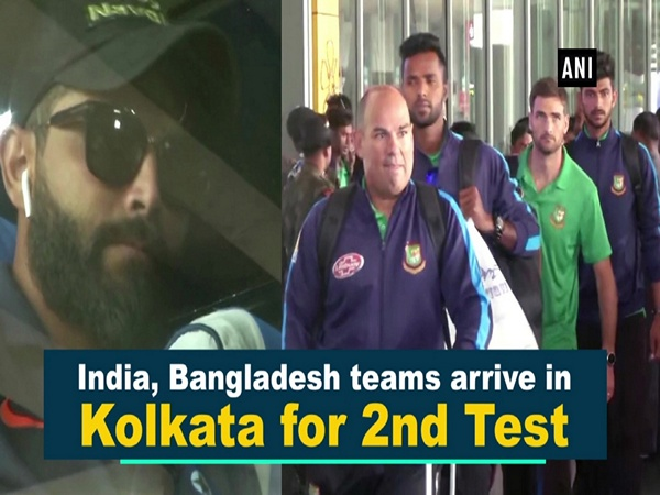 India, Bangladesh teams arrive in Kolkata for 2nd Test