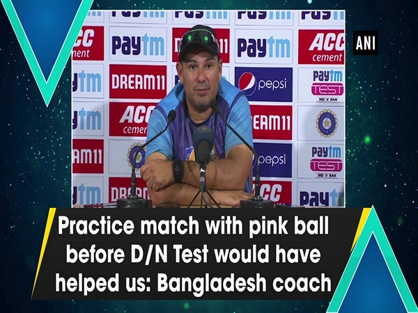 Practice match with pink ball before D/N Test would have helped us: Bangladesh coach