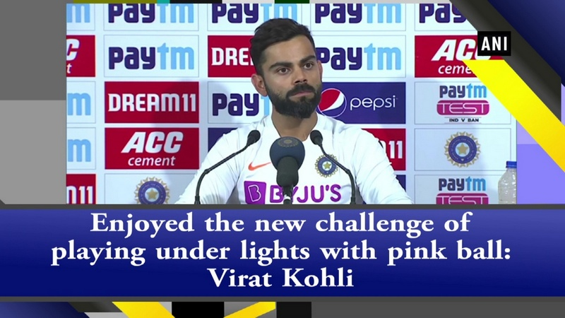 Enjoyed the new challenge of playing under lights with pink ball: Virat Kohli