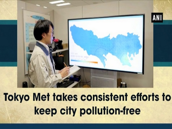 Tokyo Met takes consistent efforts to keep city pollution-free