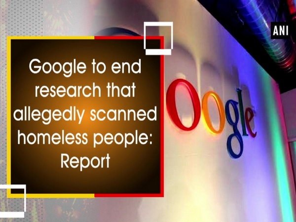 Google to end research that allegedly scanned homeless people: Report