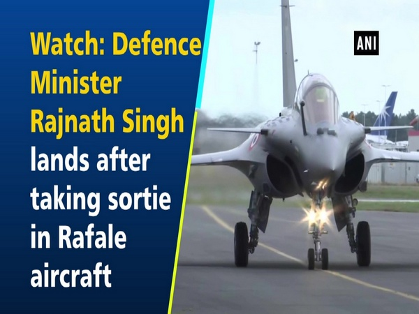 Watch: Defence Minister Rajnath Singh lands after taking sortie in Rafale aircraft