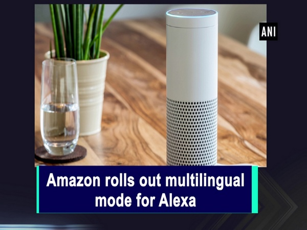 Amazon rolls out multilingual mode for Alexa