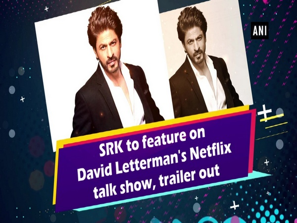 SRK to feature on David Letterman's Netflix talk show, trailer out