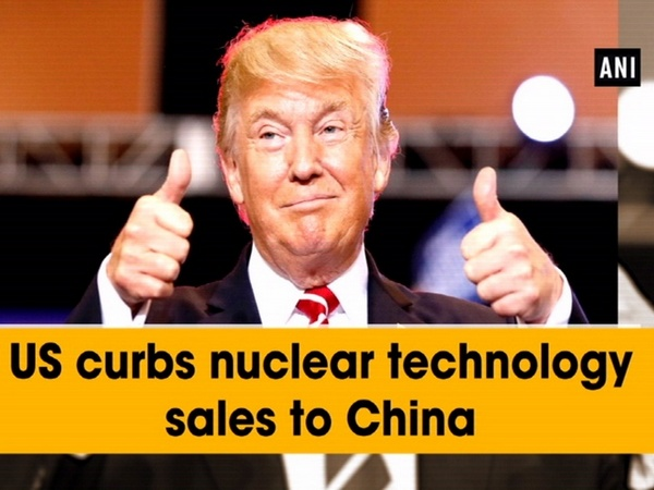 US curbs nuclear technology sales to China