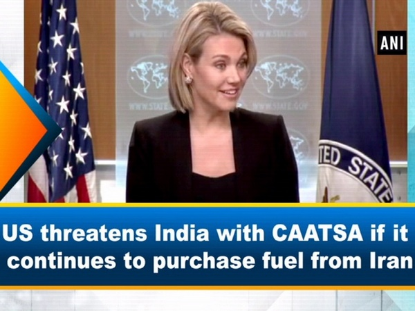 US threatens India with CAATSA if it continues to purchase fuel from Iran