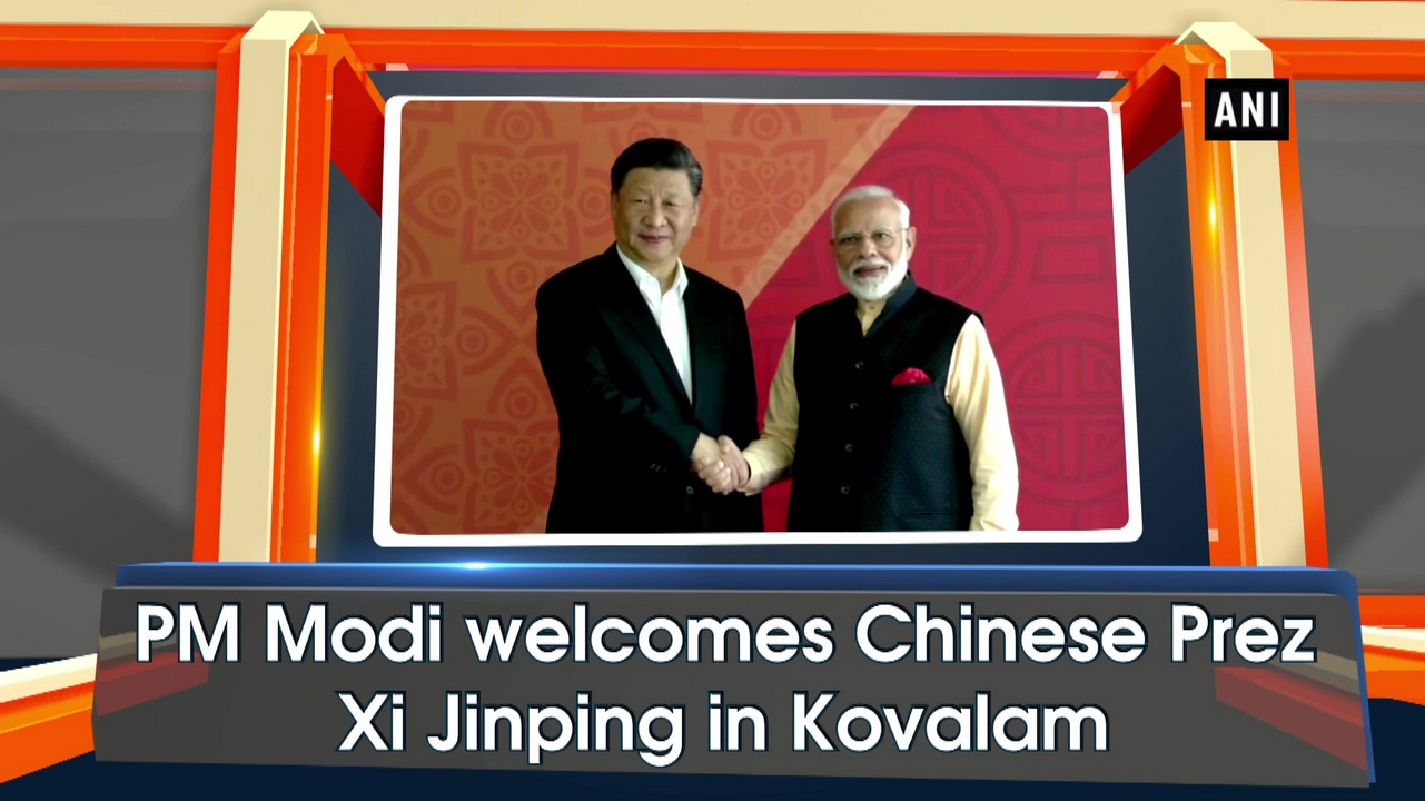 PM Modi welcomes Chinese Prez Xi Jinping in Kovalam