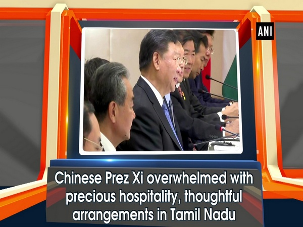 Chinese Prez Xi overwhelmed with precious hospitality, thoughtful arrangements in Tamil Nadu