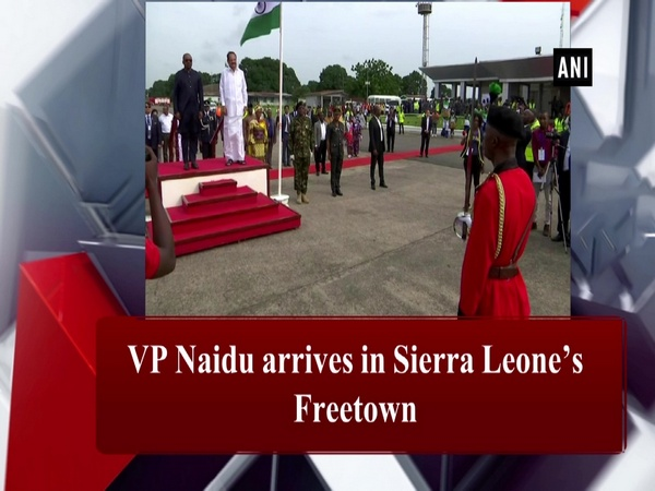VP Naidu arrives in Sierra Leone's Freetown