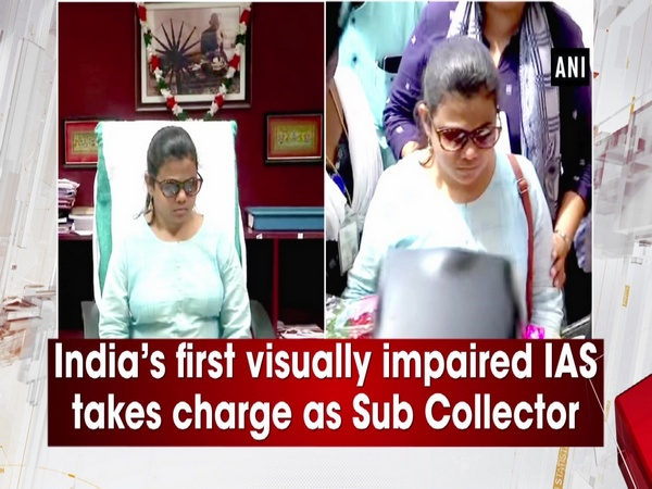 India's first visually impaired IAS takes charge as Sub Collector