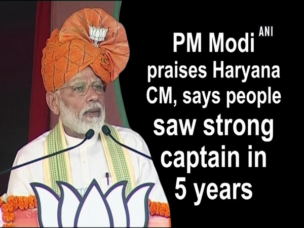 PM Modi praises Haryana CM, says people saw strong captain in 5 years