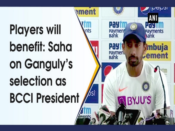 Players will benefit: Saha on Ganguly's selection as BCCI President