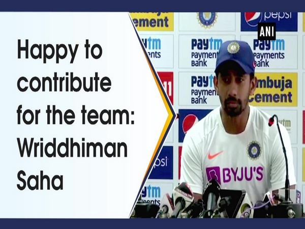 Happy to contribute for the team: Wriddhiman Saha