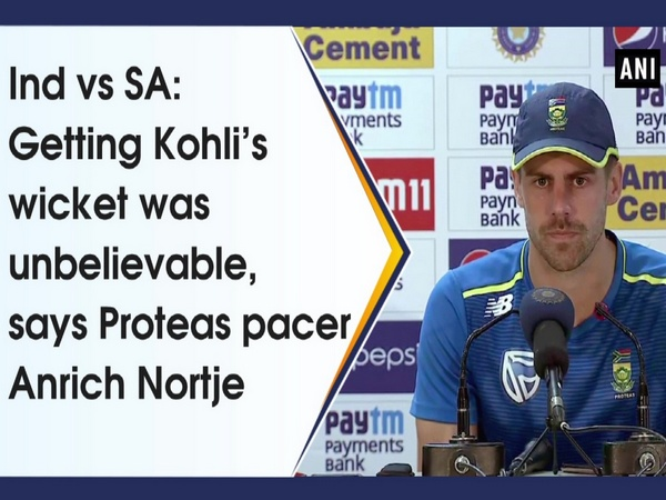 Ind vs SA: Getting Kohli's wicket was unbelievable, says Proteas pacer Anrich Nortje