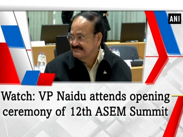 Watch: VP Naidu attends opening ceremony of 12th ASEM Summit